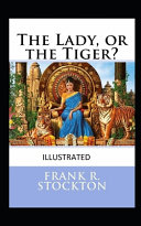 The Lady  Or the Tiger  Illustrated PDF