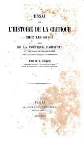 Essai sur l'histoire de la critique chez les Grecs suivi de la Poétique d'Aristote: et d'extraits de ses problèmes