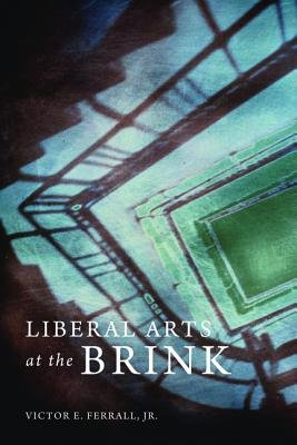 Liberal Arts at the Brink PDF