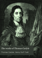 The Works of Thomas Carlyle: Oliver Cromwell's letters and speeches, with elucidations