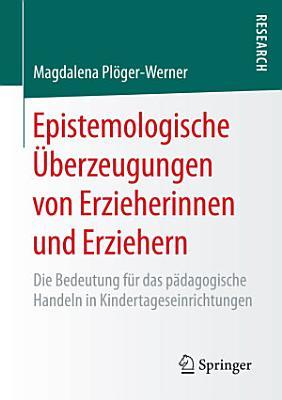 Epistemologische   berzeugungen von Erzieherinnen und Erziehern PDF