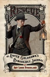 Rescue OR, Royer Goldhawk's Remarkable Journal