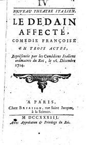 Le Dédain affecté. Comedie françoise en trois actes, représentée par les Comédiens italiens ordinaires du Roi, le 26. décembre, 1724. [By Mlle - Monicault.]
