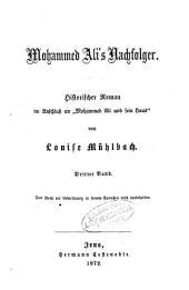 """Mohammed Ali's Nachfolger: Historischer Roman im Anschluss an """"Mohammed Ali und sein Haus"""" von Louise Mühlbach, Band 3"""