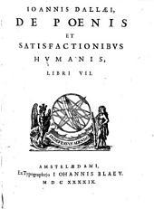 Ioannis Dallæi, De poenis et satisfactionibvs hvmanis, libri VII: Volume 1