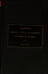 Journal of Proceedings of the ... Annual Encampment of the Department of Minnesota, Grand Army of the Republic: Volume 40