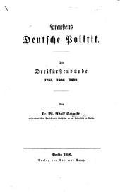 Preussens Deutsche Politik. Die Dreifürstenbünde 1785, 1806, 1849
