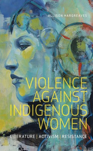 Download Violence Against Indigenous Women Book