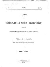 Report on the United States and Mexican boundary survey, made under the direction of the secretary of the interior: Volume 2