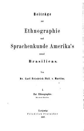 Beitr  ge zur Ethnographie und Sprachenkunde Amerika s zumal Brasiliens PDF