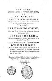 Tableaux historiques et topographiques ou relation exacte et impartiale des trois événements mémorables qui terminèrent la campagne de 1796 sur le Rhin
