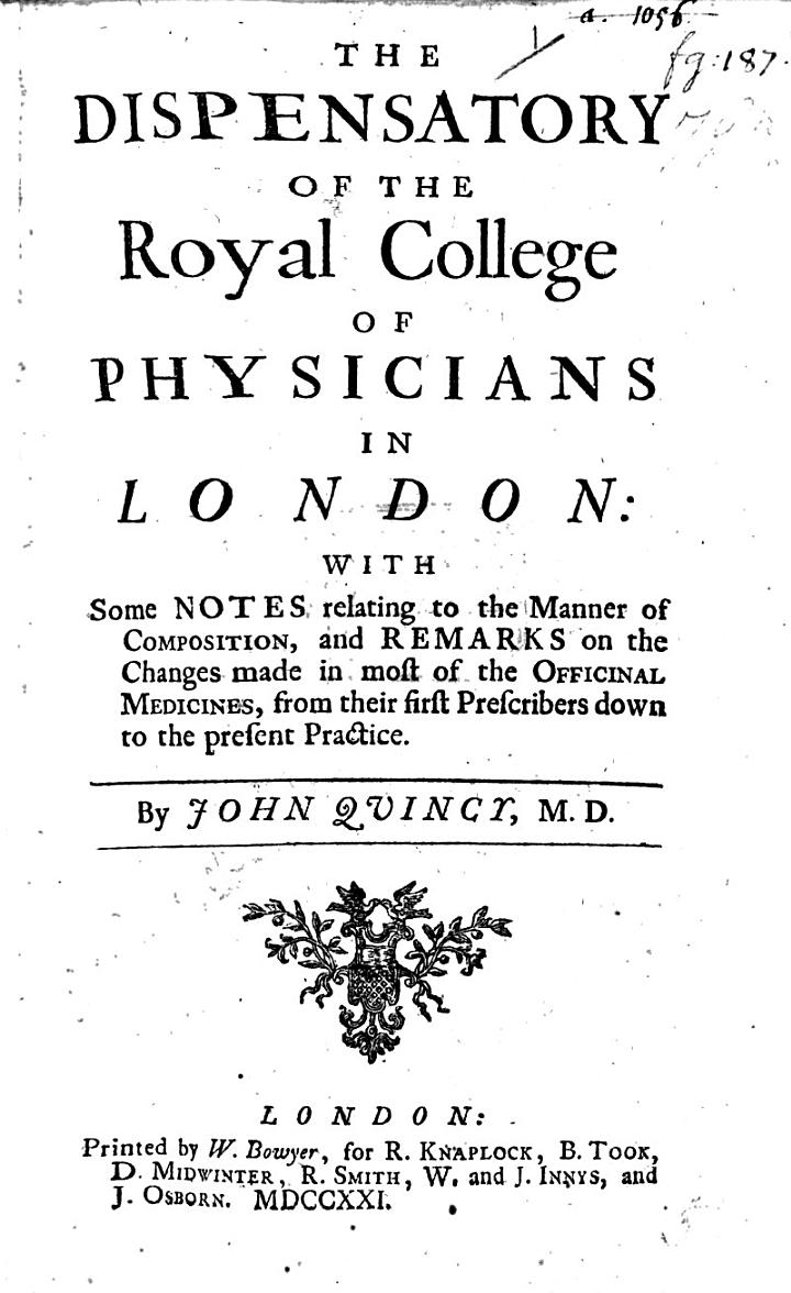 The Dispensatory of the Royal College of Physicians [translated Into English], with Notes ... by J. Quincy