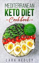 Mediterranean Keto Diet Cookbook