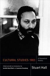 Cultural Studies 1983: A Theoretical History