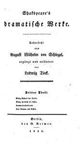 Shakspeare's dramatische Werke: König Richard III. König Heinrich VIII. Sommernachts-Traum. Viel Lärmens um Nichts, Teil 3