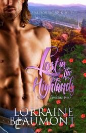 Lost in the Highlands Vol. 2 (A Scottish Time Travel Romance) (Lost in the Highlands Trilogy, Book Two) Readers Choice Edition 2018
