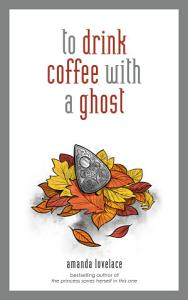 to drink coffee with a ghost Book