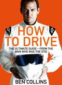 How to Drive: the Ultimate Guide, from the Man Who Was the S