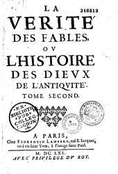 La Vérité des fables, ou l'Histoire des dieux de l'antiquité... [Par J. Desmarets de Saint-Sorlin]