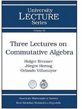 Three Lectures on Commutative Algebra