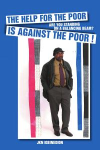 THE HELP FOR THE POOR IS AGAINST THE POOR   Book