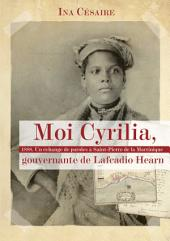 Moi Cyrilia, gouvernante de Lafcadio Hearn: 1888. Un échange de paroles à Saint-Pierre de la Martinique