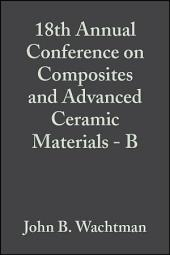 18th Annual Conference on Composites and Advanced Ceramic Materials - B: Ceramic Engineering and Science Proceedings, Volume 15, Issue 5