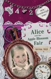 Our Australian Girl: Alice And The Apple Blossom Fair, Book 2