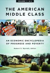 The American Middle Class An Economic Encyclopedia Of Progress And Poverty 2 Volumes  Book PDF