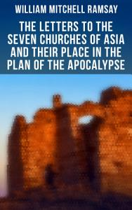 The Letters to the Seven Churches of Asia and Their Place in the Plan of the Apocalypse