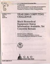 Year 2000 Computing Challenge: Much Biomedical Equipment Status Information Available, Yet Concerns Remain : Statement of Joel C. Willemssen, Director, Civil Agencies Information Systems, Accounting and Information Management Division, Before the Subcommittee on Oversight and Investigations, and the Subcommittee on Health and Environment, Committee on Commerce, House of Representatives
