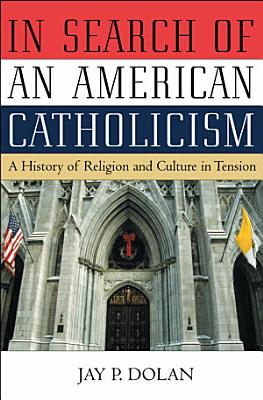 In Search of an American Catholicism PDF