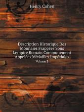 Description Historique Des Monnaies Frapp?es Sous L'empire Romain Commun?ment Appel?es M?dailles Imp?riales