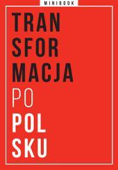 Transformacja po polsku. Minibook