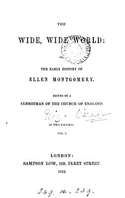 The Wide  Wide World  Or  The Early History of Ellen Montgomery PDF