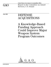 Defense Acquisitions: A Knowledge-Based Funding Approach Could Improve Major Weapon System Program Outcomes