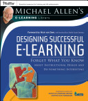 Designing Successful e Learning  Michael Allen s Online Learning Library PDF