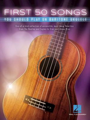 First 50 Songs You Should Play on Baritone Ukulele PDF