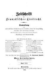 Zeitschrift für deutsches bürgerliches Recht und französisches Civilrecht: Letzteres mit besonderer Berücksichtigung des Zwischenrechts, Band 22
