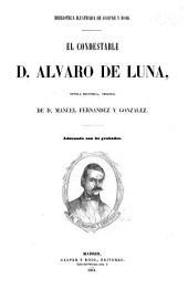 El condestable D. Alvaro de Luna: novela histórica