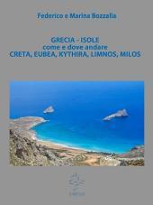 Grecia isole - come e dove andare (Creta, Eubea, Kythira, Limnos, Milos)