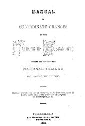 Manual of Subordinate Granges of the Patrons of Husbandry: Adopted and Issued by the National Grange