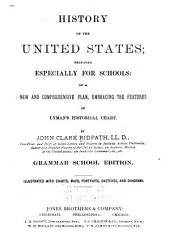 History of the United States: Prepared Especially for Schools : on a New and Comprehensive Plan, Embracing the Features of Lyman's Historical Chart