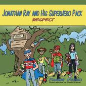 Jonathan Ray and His Superhero Pack: Respect