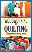 Woodworking and Quilting