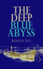 THE DEEP BLUE ABYSS Boxed Set