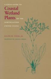 A Field Guide to Coastal Wetland Plants of the Northeastern United States