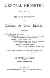 Central Reporter...: All Cases Determined in the Courts of Last Resort, Volume 6