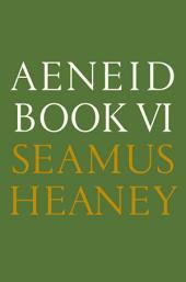 Aeneid Book VI: A New Verse Translation, Book 6