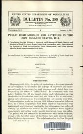 Public road mileage and revenues in the New England States, 1914: a compilation showing mileage of improved and unimproved roads, sources and amounts of road revenues, bonds issued and outstanding, and a description of the systems of road administration, fiscal management, and other factors affecting road improvement in each state